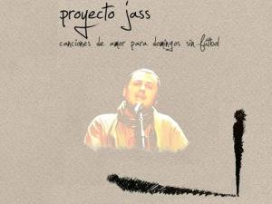 Proyecto JASS 'Canciones de amor para domingos sin fútbol'