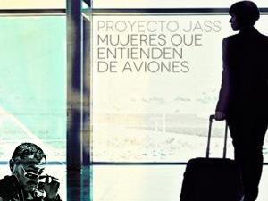Proyecto JASS 'Mujeres que entienden de aviones'