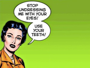 Use your teeth!