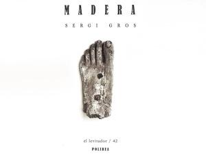'Madera' Sergi Gros