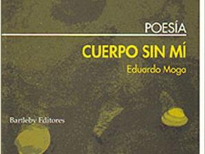 Eduardo Moga 'Cuerpo sin mí'