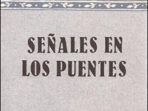 León Molina 'Señales en los puentes'