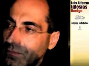 Luis Alfonso Iglesias Huelga 'Armonía en rebelión'