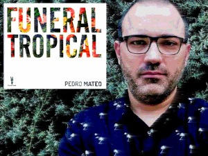 Pedro Mateo 'Funeral Tropical'