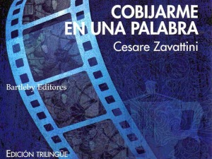 Cesare Zavattini Cobijarme en una palabra Bartleby editores