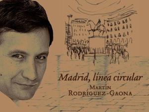 madrid-linea-circular-martin-rodriguez-gaona